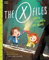 The X-Files: Earth Children Are Weird (Paperback)