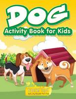 Dog Activity Book for Kids, Activity Book (Paperback)