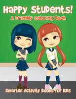 Happy Students! a Friendly Coloring Book (Paperback)