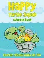 Happy Turtle Squad Coloring Book (Paperback)