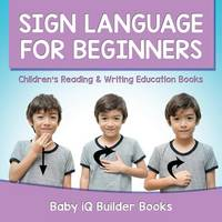Sign Language for Beginners: Children's Reading & Writing Education Books (Paperback)