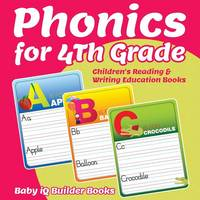 Phonics for 4th Grade: Children's Reading & Writing Education Books (Paperback)