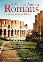 A Voyage Among Romans. Travel Journal Rome Edition. (Paperback)