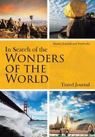In Search of the Wonders of the World. Travel Journal (Paperback)
