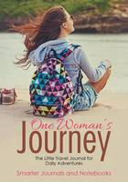 One Woman's Journey: The Little Travel Journal for Daily Adventures (Paperback)
