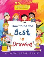 How to Be the Best in Drawing: An Activity Book for Kids (Paperback)