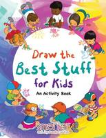 Draw the Best Stuff for Kids, an Activity Book (Paperback)