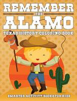 Remember the Alamo: Texas History Coloring Book (Paperback)