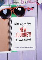 With Every Page a New Journey! Travel Journal (Paperback)