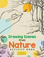 Drawing Scenes from Nature Activity Book (Paperback)