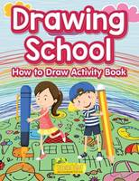Drawing School: How to Draw Activity Book (Paperback)