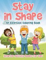 Stay in Shape: An Exercise Coloring Book (Paperback)