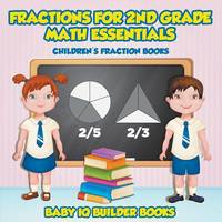 Fractions for 2nd Grade Math Essentials: Children's Fraction Books (Paperback)