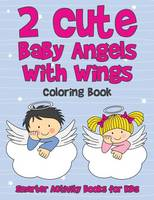 2 Cute Baby Angels with Wings Coloring Book (Paperback)