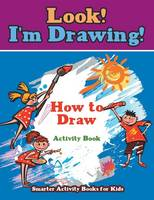 Look! I'm Drawing! How to Draw Activity Book (Paperback)