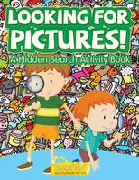 Looking for Pictures! a Hidden Search Activity Book (Paperback)