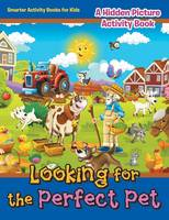 Looking for the Perfect Pet: A Hidden Picture Activity Book (Paperback)
