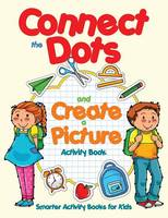 Connect the Dots and Create a Picture Activity Book (Paperback)
