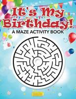 It's My Birthday! a Maze Activity Book (Paperback)
