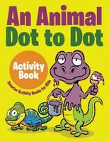 An Animal Dot to Dot Activity Book (Paperback)