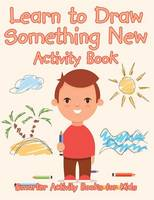 Learn to Draw Something New Activity Book (Paperback)