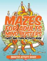 Mazes for Adults - Mind Busters - Twist and Turn Activity Book (Paperback)