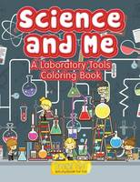 Science and Me: A Laboratory Tools Coloring Book (Paperback)