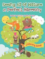 Seeing All of Nature in Perfect Harmony Coloring Book (Paperback)