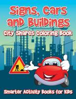 Signs, Cars and Buildings: City Shapes Coloring Book (Paperback)