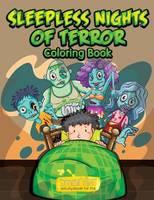 Sleepless Nights of Terror Coloring Book (Paperback)