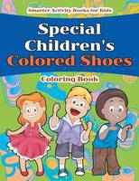 Special Children's Colored Shoes Coloring Book (Paperback)