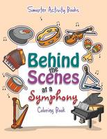 Behind the Scenes at a Symphony Coloring Book (Paperback)