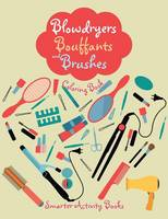 Blowdryers, Bouffants and Brushes Coloring Book (Paperback)