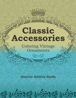 Classic Accessories: Coloring Vintage Ornaments (Paperback)