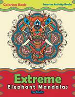 Extreme Elephant Mandalas to Color Coloring Book (Paperback)