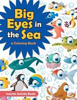 Big Eyes in the Sea: A Coloring Book (Paperback)