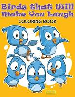 Birds That Will Make You Laugh Coloring Book (Paperback)