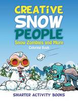 Creative Snow People: Snow Zombies and More Coloring Book (Paperback)