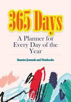 365 Days- A Planner for Every Day of the Year (Paperback)
