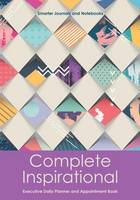 Complete Inspirational Executive Daily Planner and Appointment Book (Paperback)