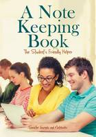 A Note Keeping Book: The Student's Friendly Helper (Paperback)