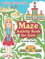 Maze Activity Book for Girls Activity Book (Paperback)