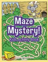 Maze Mystery! Kids Activity Book (Paperback)