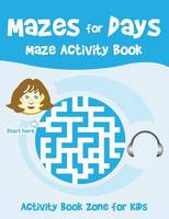 Mazes for Days Maze Activity Book (Paperback)