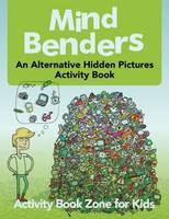 Mind Benders: An Alternative Hidden Pictures Activity Book (Paperback)