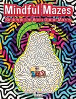 Mindful Mazes: Kindergarten Brain Game Mazes (Paperback)