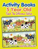 Activity Books 5 Year Old Spot the Difference Edition (Paperback)