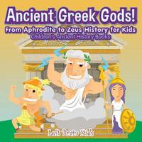 Ancient Roman Gods! from Aphrodite to Zeus History for Kids - Children's Ancient History Books (Paperback)