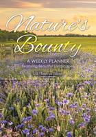 Nature's Bounty: A Weekly Planner Featuring Beautiful Landscapes (Paperback)