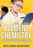 In My Element Chemistry Lab Notebook for Students (Paperback)